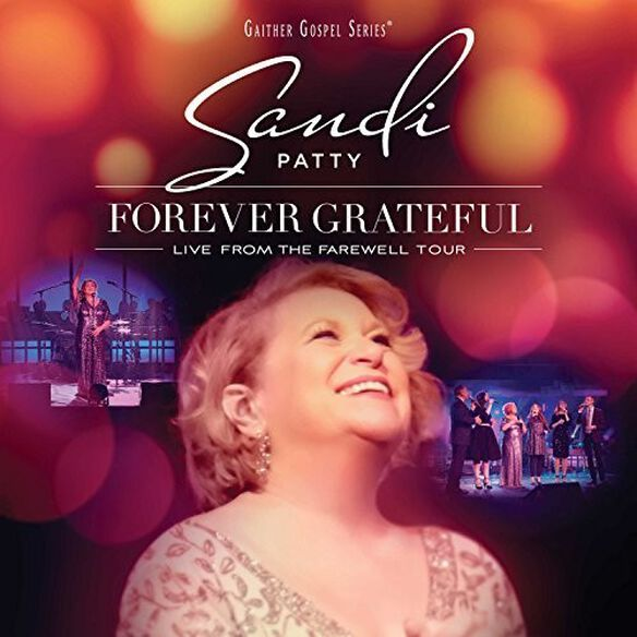 Sandi Patty - Forever Grateful: Live From The Farewell Tour