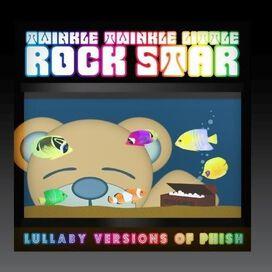 Twinkle Twinkle Little Rock Star - Lullaby Versions of Phish