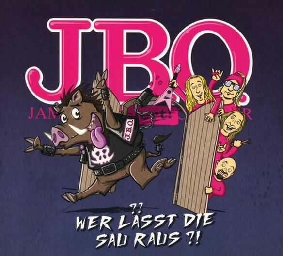 J.b.o. - Wer Lasst Die Sau Raus?!