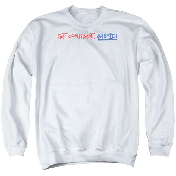Get Confident Stupid Adult Crewneck Sweatshirt