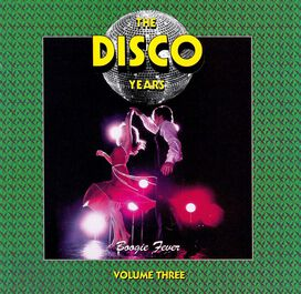 Various Artists - Disco Years, Vol. 3: Boogie Fever