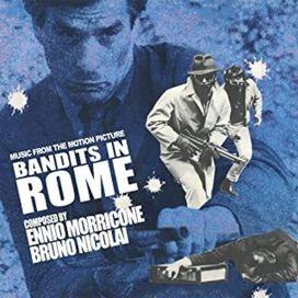 Ennio Morricone / Bruno Nicolai - Bandits In Rome (Original Soundtrack)