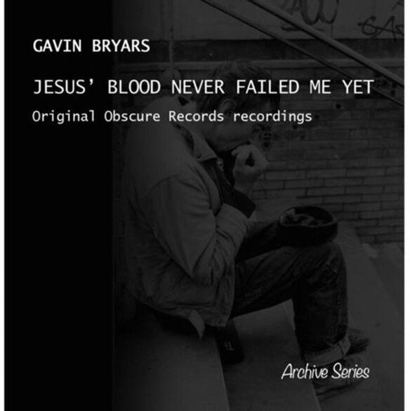 Bryars/ Gavin Bryars - Jesus' Blood Never Failed Me Yet