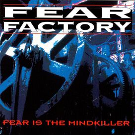 Fear Factory - Fear Is the Mind Killer