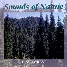 Various Artists - Sounds of Nature: Pine Forest [Tranquil Moods]