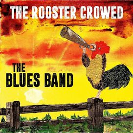 The Blues Band - The Rooster Crowed