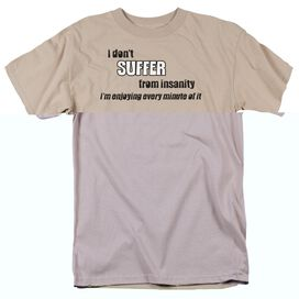 DONT SUFFER INSANITY - ADULT 18/1 - SAND T-Shirt