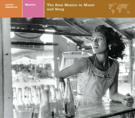 Various Artists - Explorer Series: Mexico - The Real Mexico in Music & Song