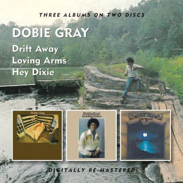 Dobie Gray - Drift Away / Loving Arms / Hey Dixie