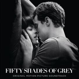 Original Soundtrack - Fifty Shades of Grey [Original Motion Picture Soundtrack]