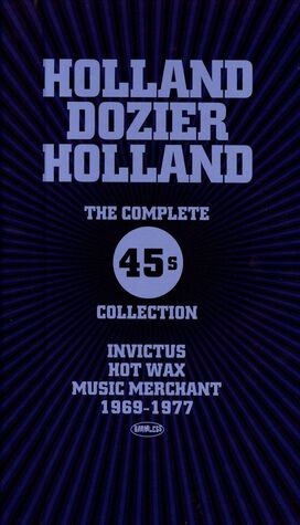 Holland-Dozier-Holland - Complete 45s Collection: Invictus, Hot Wax, Music Merchant 1969-1977