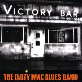 The Dirty Mac Blues Band - Victory Bar