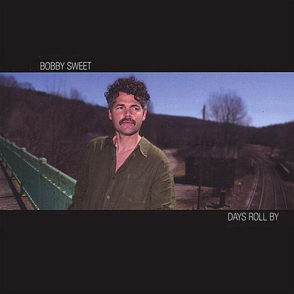 Bobby Sweet - Days Roll By