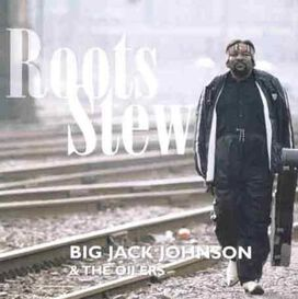 Big Jack Johnson - Roots Stew