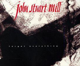 John Stuart Mill - Forget Everything