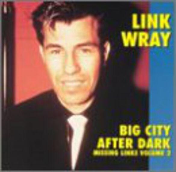 Link Wray - Big City After Dark: Missing Links