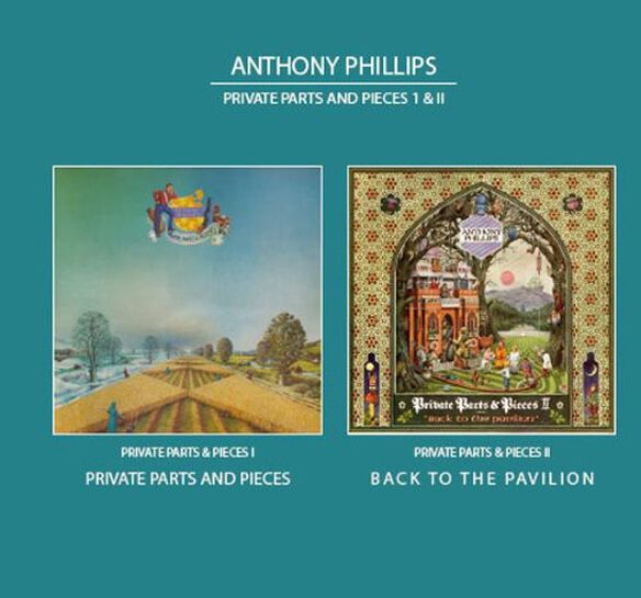 Anthony Phillips - Private Parts & Pieces 1 & 2