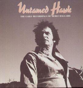 Merle Haggard - Untamed Hawk: The Early Recordings of Merle Haggard