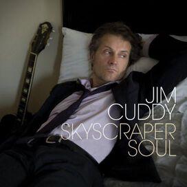 Jim Cuddy - Skyscraper Soul