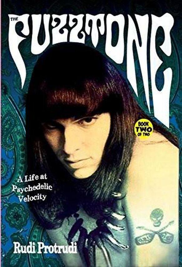 Rudi Protrudi - Fuzztone Book Two: A Life At Psychedelic Velocity