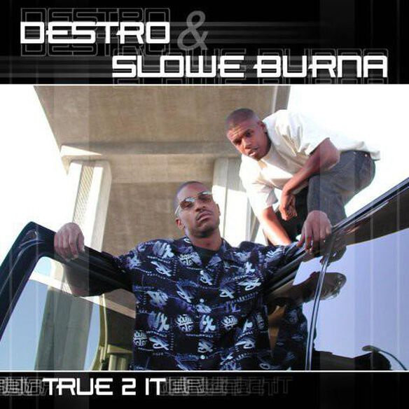 Destro & Slowe Burna - True 2 It