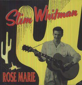 Slim Whitman - Rose Marie [Bear Family]