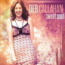 Deb Callahan - Sweet Soul
