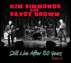 Kim Simmonds & Savoy Brown - Still Live After 50 Years Volume 2