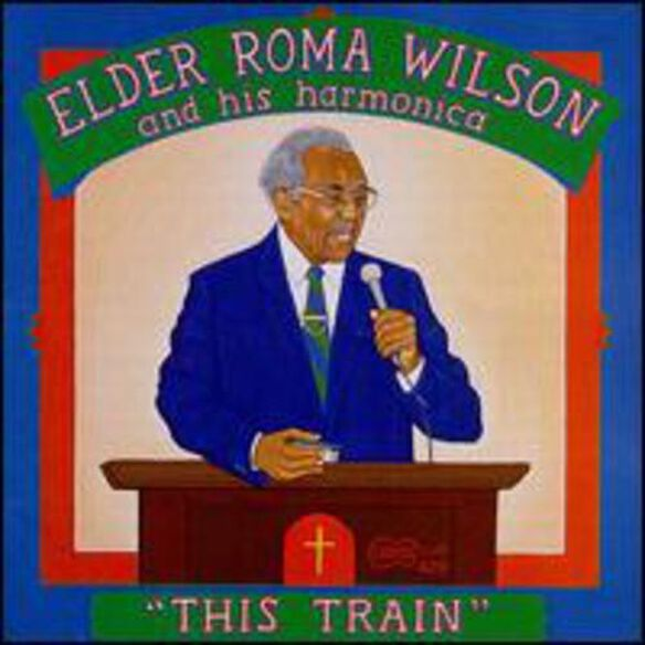 Elder Roma Wilson - This Train