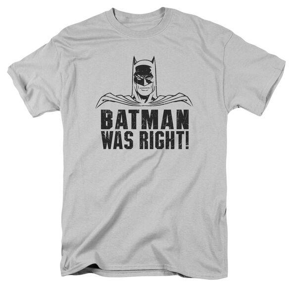 Batman Was Right Short Sleeve Adult Silver T-Shirt