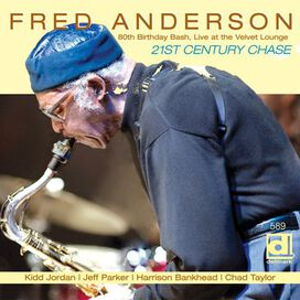 Fred Anderson - 80th Birthday Bash: Live at the Velvet Lounge