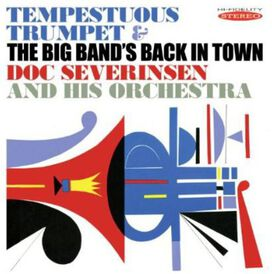 Doc Severinsen And His Orchestra - Tempestuous Trumpet/The Big Band's Back in Town