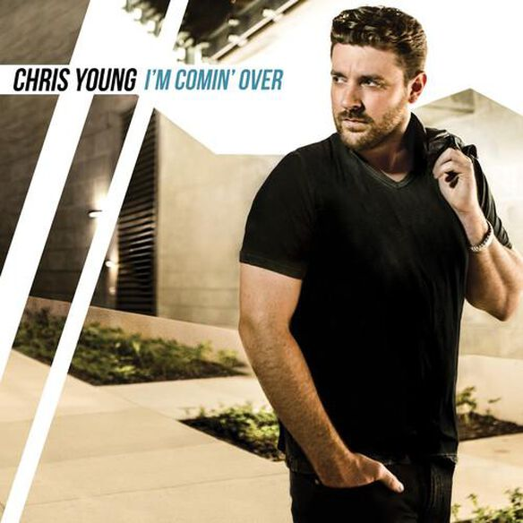 Chris Young - I'm Coming Over