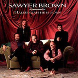 Sawyer Brown - Hallelujah He Is Born