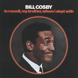 Bill Cosby - To Russell, My Brother, Whom I Slept With