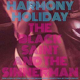 Harmony Holiday - The Black Saint & The Sinnerman