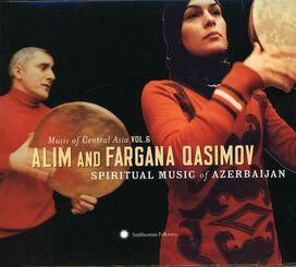 Various Artists - Music Of Central Asian, Vol. 6: Alim and Fargana Qasimov Spiritual Music Of Azerbaijan