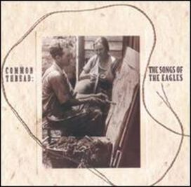 Various Artists - Common Thread: The Songs of the Eagles