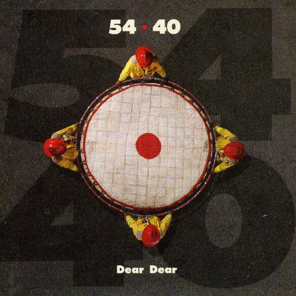 54-40 - Dear Dear