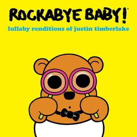 Rockabye Baby - Lullaby Renditions of Justin Timberlake