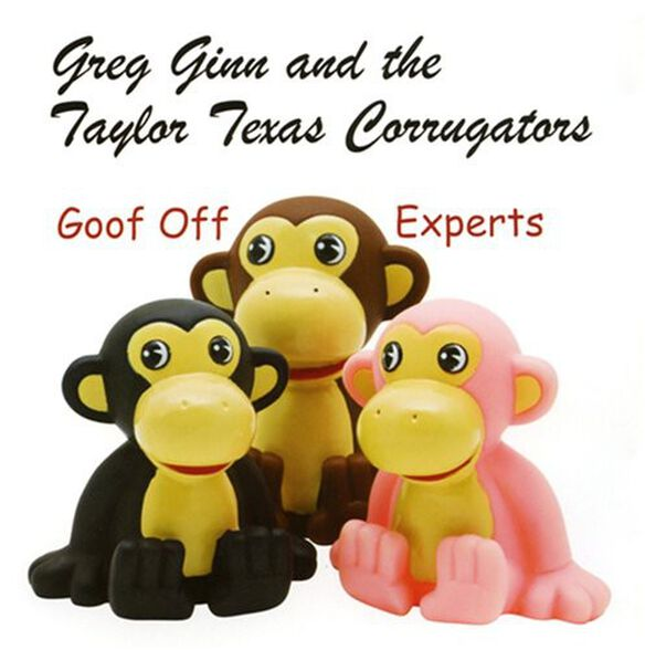 Greg Ginn & the Taylor Texas Corrugators - Goof Off Experts