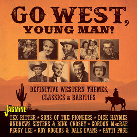Go West Young Man: Definitive Western Themes - Go West, Young Man! - Definitive Western Themes, Classics & Rarities / Various