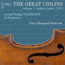 Peter Sheppard Skærved - Great Violins, Vol. 1: Andrea Amati, 1570