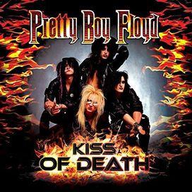 Pretty Boy Floyd - Kiss of Death-A Tribute to Kiss