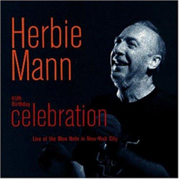 Herbie Mann - 65th Birthday Celebration: Live at Blue Note NYC