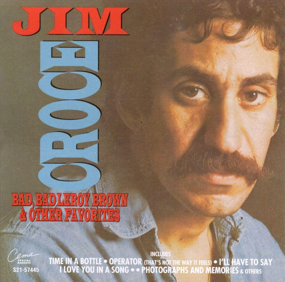 Bad, Bad Leroy Brown & Other Favorites [CEMA] by Jim Croce - New on ...