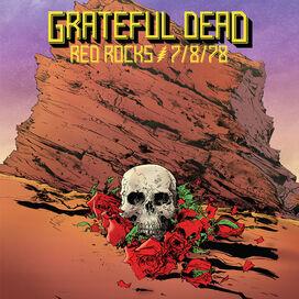 Grateful Dead - Red Rocks Amphitheatre, Morrison, Co 7/8/78