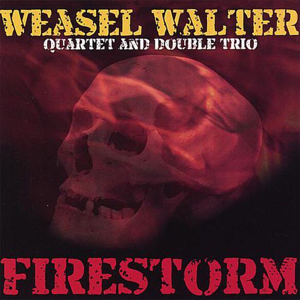 Weasel Walter - Firestorm