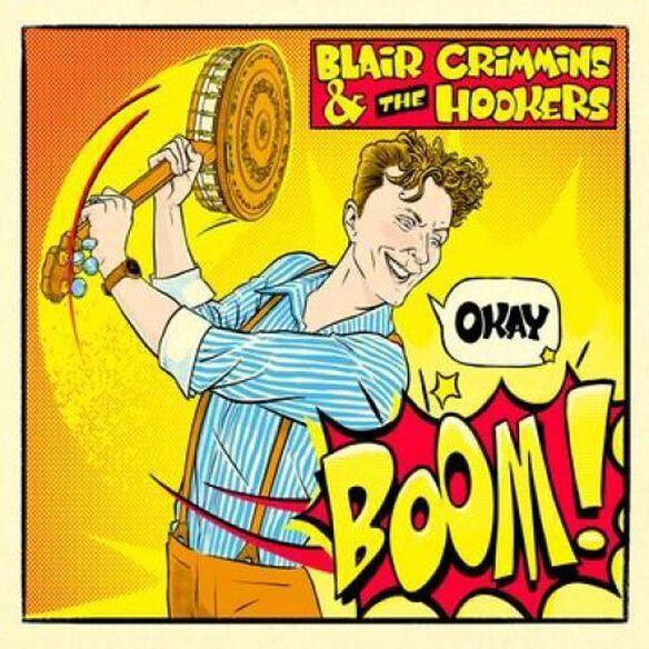 Blair Crimmins & The Hookers - Okay Boom