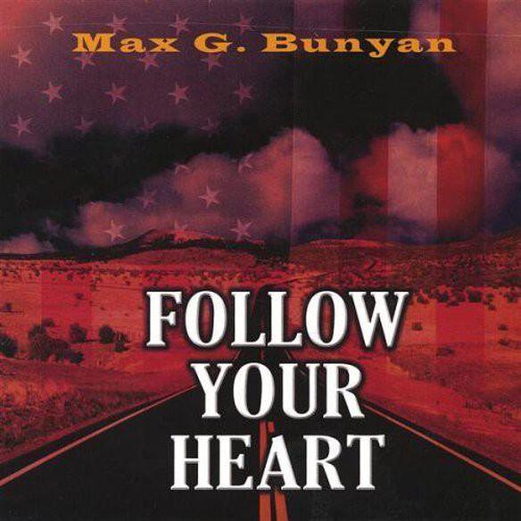 Max G. Bunyan - Follow Your Heart